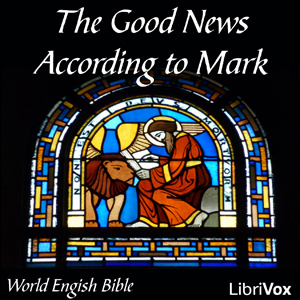 Download Bible (WEB) NT 02: The Good News According to Mark by World English Bible