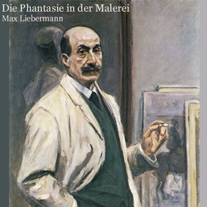 Download Die Phantasie in der Malerei by Max Liebermann