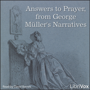 Download Answers to Prayer, from George Müller's Narratives by George Müller
