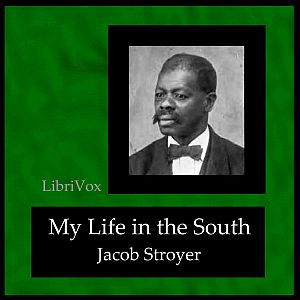 Download My Life in the South by Jacob Stroyer