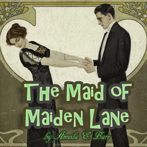 Download Maid of Maiden Lane by Amelia E. Barr