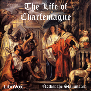 Life of Charlemagne, Notker The Stammerer