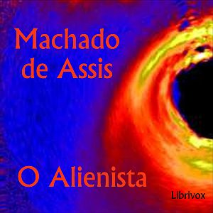 Download O Alienista by Joaquim Maria Machado De Assis