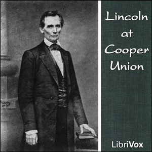 Lincoln at Cooper Union, Abraham Lincoln