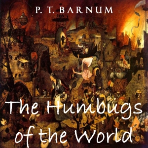 Humbugs of the World, P. T. Barnum