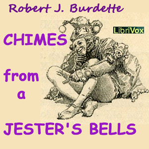 Chimes From A Jester's Bells, Robert Jones Burdette