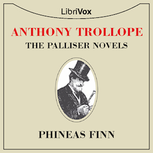 Phineas Finn the Irish Member, Anthony Trollope