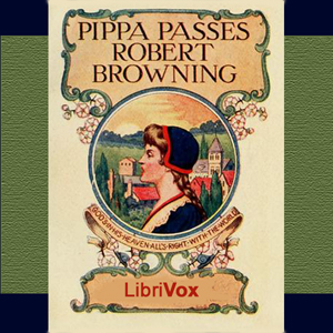 Pippa Passes, Robert Browning