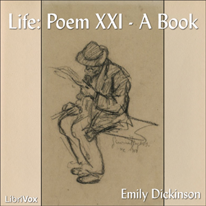 Life: Poem XXI A Book, Emily Dickinson