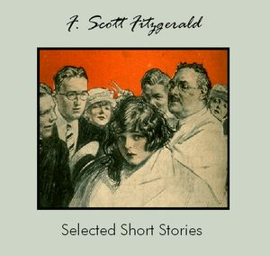 Selected Short Stories by F. Scott Fitzgerald, F. Scott Fitzgerald