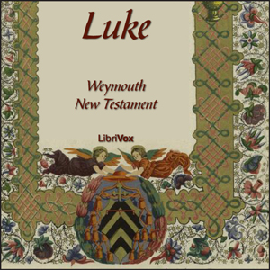 Bible (WNT) NT 03: Luke, Weymouth New Testament