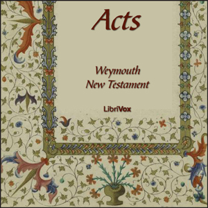 Bible (WNT) NT 05: Acts, Weymouth New Testament