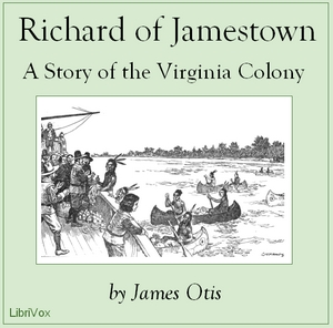Richard of Jamestown: A Story of the Virginia Colony, James Otis