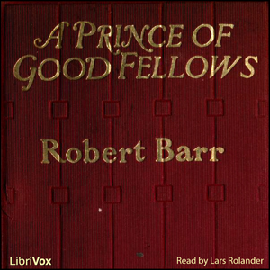 Prince of Good Fellows, Robert Barr