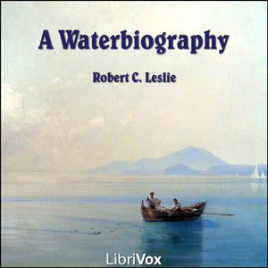 Waterbiography, Robert C. Leslie