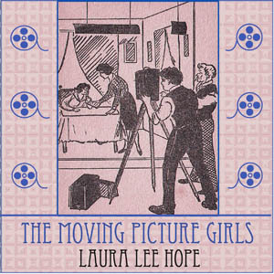 Moving Picture Girls, Laura Lee Hope