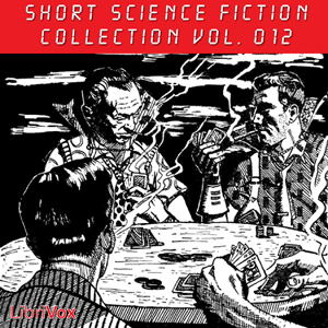 Short Science Fiction Collection 012, Various Contributors