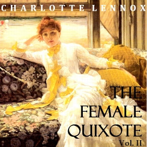 Female Quixote Vol. 2, Charlotte Lennox