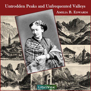Download Untrodden Peaks and Unfrequented Valleys by Amelia Ann Blanford Edwards