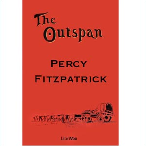 Outspan: Tales of South Africa, Sir James Percy Fitzpatrick