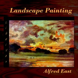 Download Art of Landscape Painting in Oil Colour by Sir Alfred Edward East