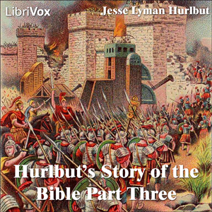 Hurlbut's Story of the Bible Part 3, Jesse Lyman Hurlbut
