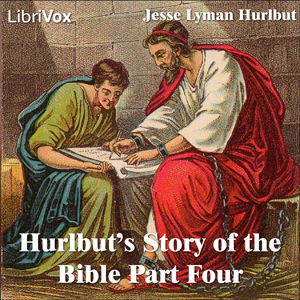 Hurlbut's Story of the Bible Part 4, Jesse Lyman Hurlbut