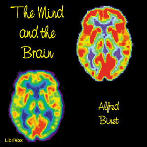 Mind and the Brain, Audio book by Alfred Binet
