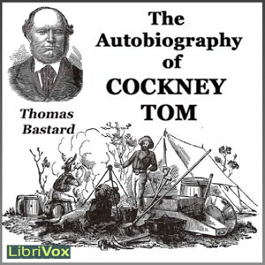 Autobiography of Cockney Tom, Thomas Bastard