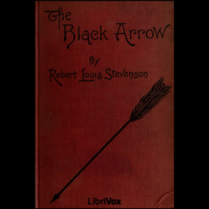 Black Arrow - A Tale of the Two Roses, Robert Louis Stevenson