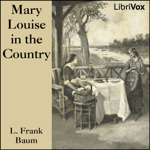 Mary Louise in the Country, L Frank Baum