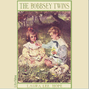 Bobbsey Twins or Merry Days Indoors and Out, Laura Lee Hope
