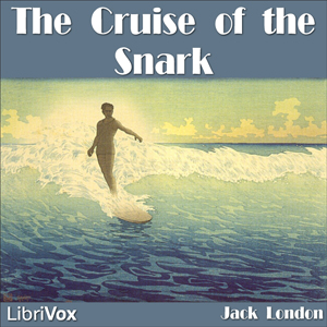 Cruise of the Snark, Jack London