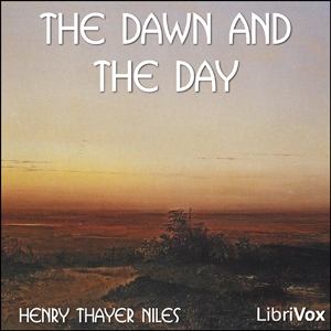 Dawn and the Day, Henry Thayer Niles