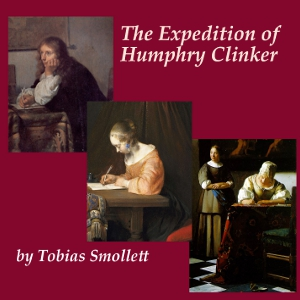 Expedition of Humphry Clinker, Tobias George Smollett