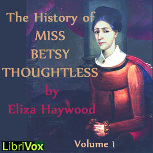 History of Miss Betsy Thoughtless, Vol. 1, Eliza Haywood