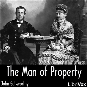 Man of Property (Forsyte Saga Vol. 1), John Galsworthy