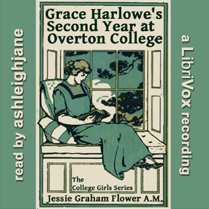 Grace Harlowe's Second Year at Overton College, Jessie Graham Flower