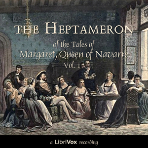 Heptameron of the Tales of Margaret, Queen of Navarre, Vol. 1, Marguerite Of Navarre