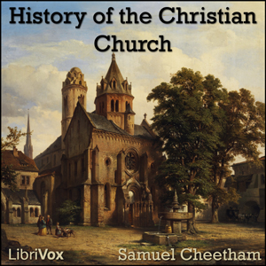 Download History of the Christian Church During the First Six Centuries by Samuel Cheetham
