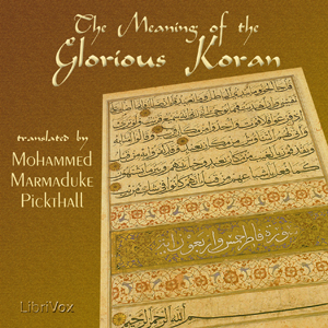 Meaning of the Glorious Koran, Audio book by Mohammed Marmaduke Pickthall