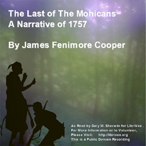 Last Of The Mohicans - A Narrative of 1757, Audio book by James Fenimore Cooper