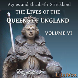 Lives of the Queens of England Volume 6, Audio book by Agnes Strickland
