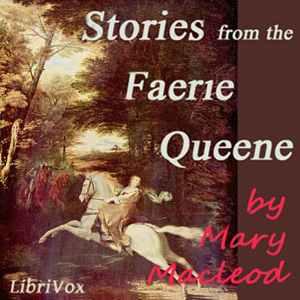 Stories from the Faerie Queene, Mary Macleod