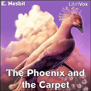 Phoenix and the Carpet, Audio book by Edith Nesbit