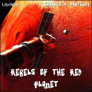 Download Rebels of the Red Planet by Charles L. Fontenay