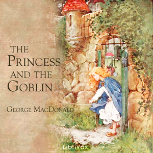 Princess and the Goblin, Audio book by George MacDonald