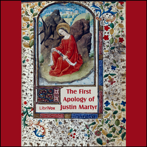 First Apology of Justin Martyr, Saint Justin Martyr