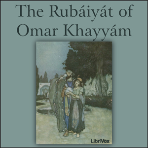 Rubáiyát of Omar Khayyám, Collected Translations, Omar Khayyam
