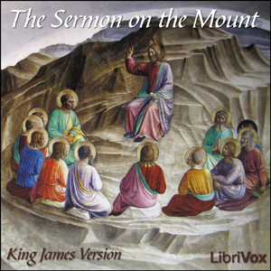 Download Bible (KJV) NT 01: The Sermon On the Mount, Matthew 5-7 by King James Version